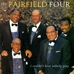 "Album Cover: The Fairfield Four ""I Couldn't Hear Nobody Pray"""