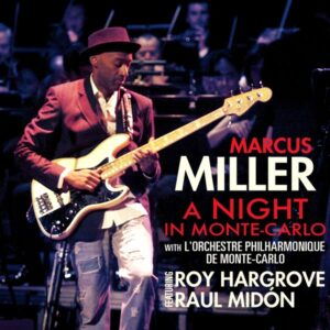 Marcus Miller: A Night In Monte Carlo