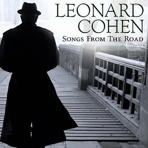 "Leonard Cohen ""Songs from the road!"