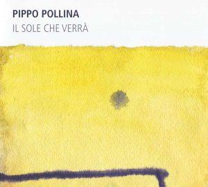 Cover Pippo Pollina. Album: Il Sole Che Verra